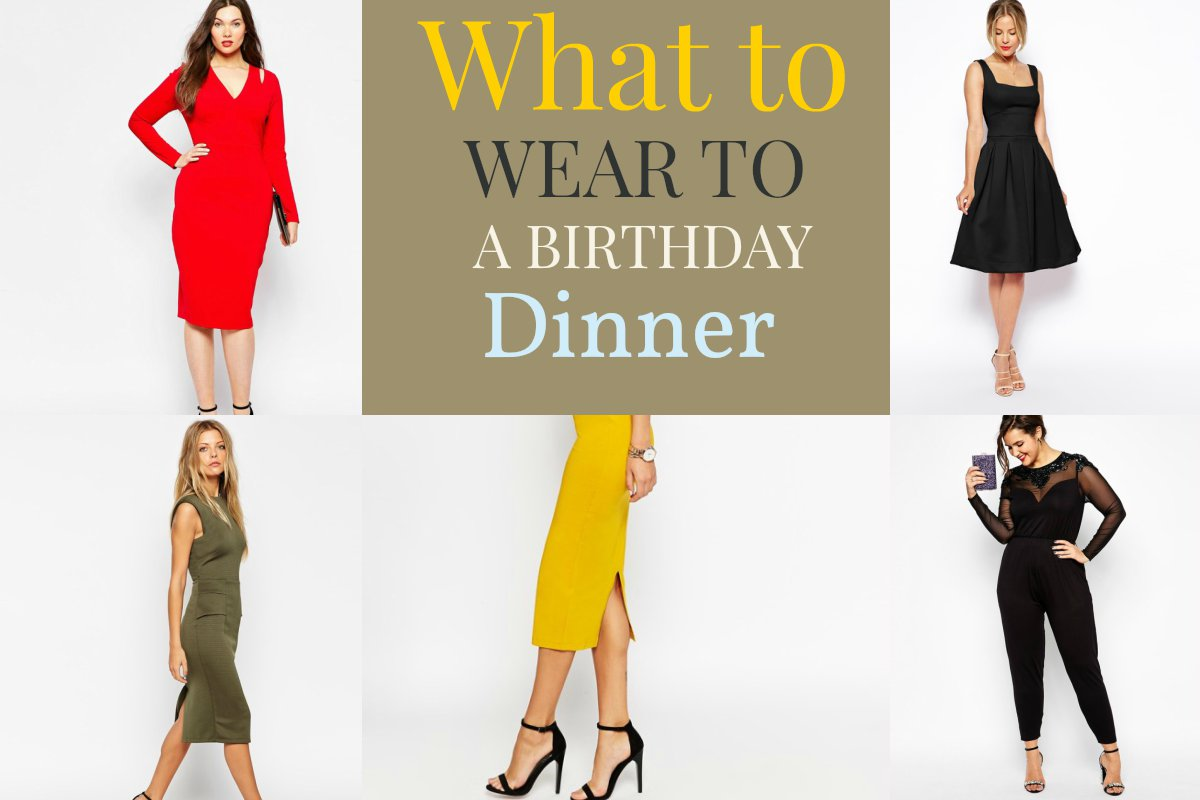 Ah, birthdays, they are just so much fun! Have you ever been invited to a birthday  dinner but had no idea on what you should wear? Whether you like birthday  ...